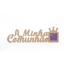 P.FOTO COROA A MINHA COMUNHAO 45.2X13.5X1.2CM MDF